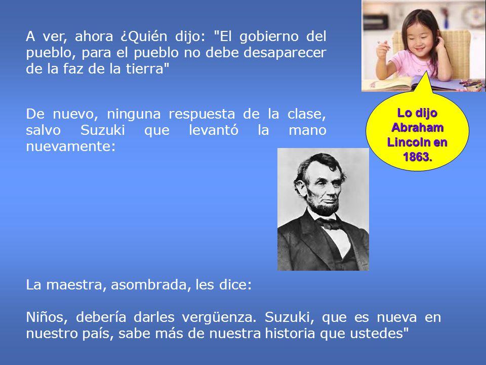 Lo dijo Abraham Lincoln en 1863.