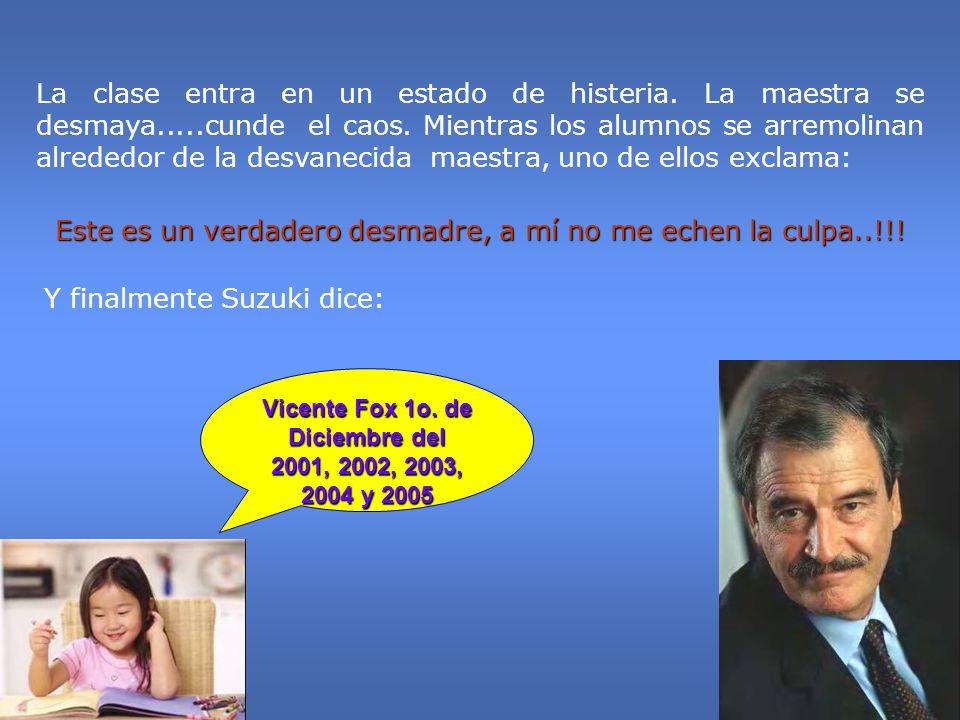 Vicente Fox 1o. de Diciembre del 2001, 2002, 2003, 2004 y 2005