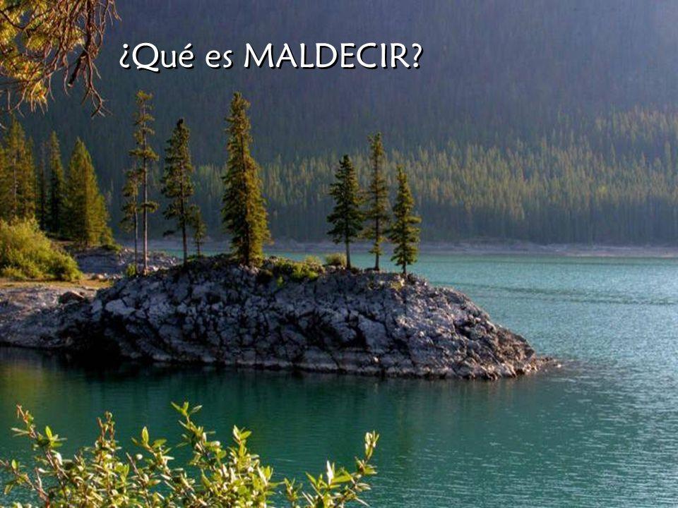 ¿Qué es MALDECIR