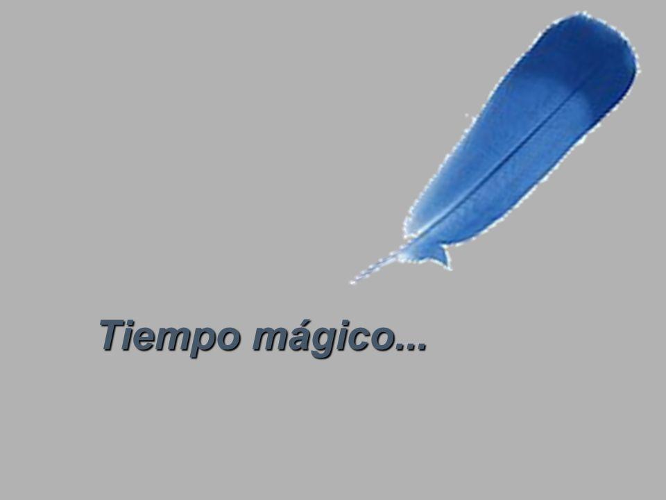 Tiempo mágico...