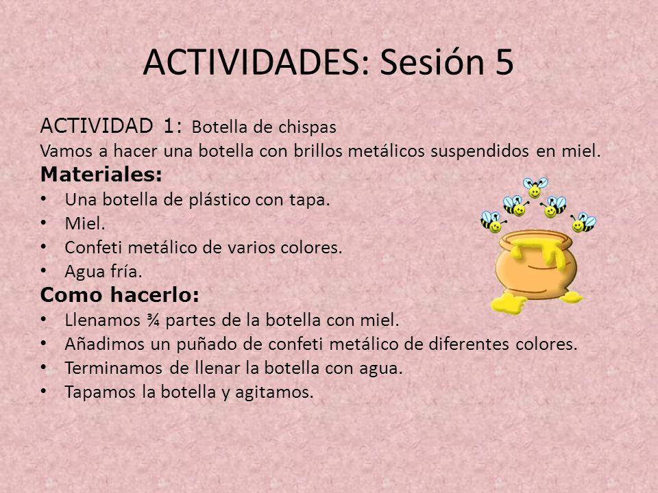 ACTIVIDADES: Sesión 5 ACTIVIDAD 1: Botella de chispas