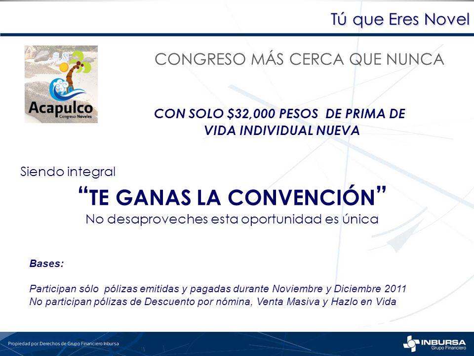 CON SOLO $32,000 PESOS DE PRIMA DE TE GANAS LA CONVENCIÓN