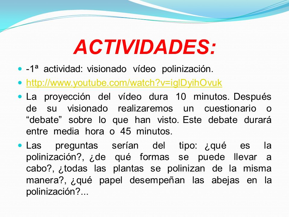 ACTIVIDADES: -1ª actividad: visionado vídeo polinización.