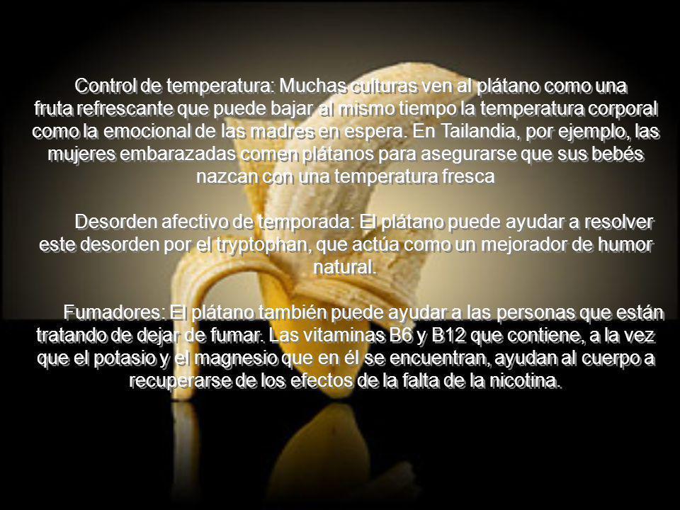 Control de temperatura: Muchas culturas ven al plátano como una fruta refrescante que puede bajar al mismo tiempo la temperatura corporal como la emocional de las madres en espera.
