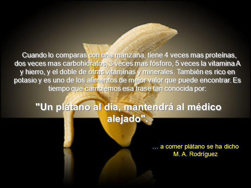 Un plátano al dia, mantendrá al médico alejado .
