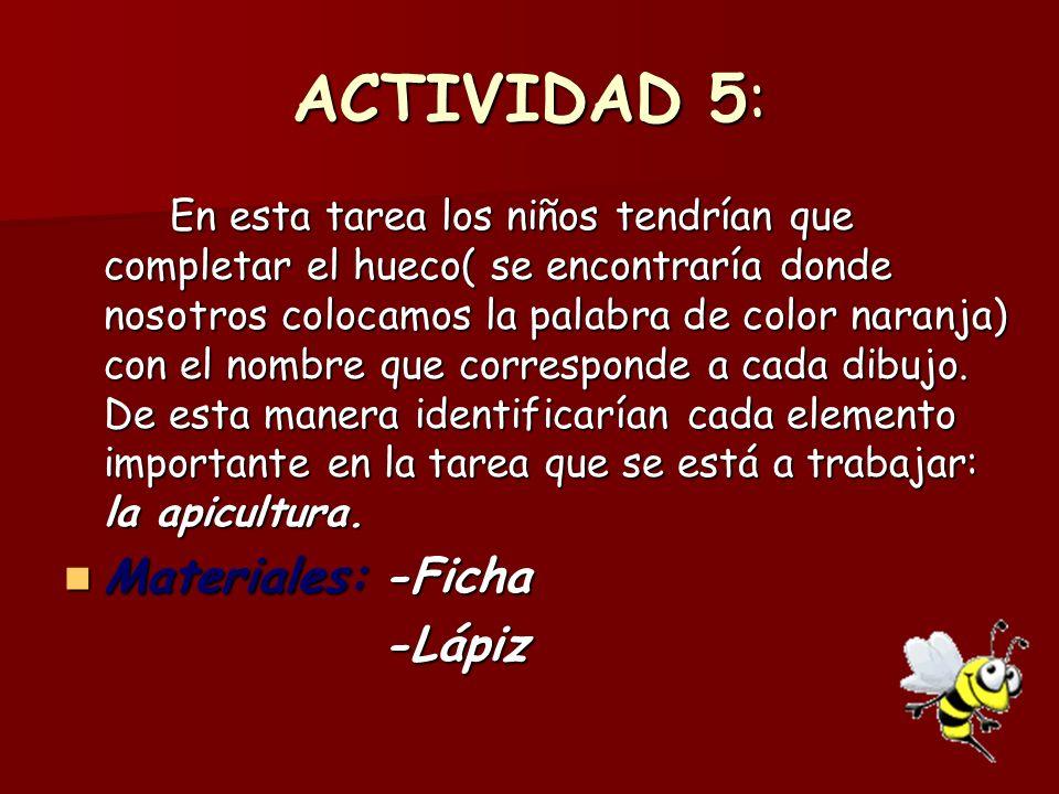ACTIVIDAD 5: Materiales: -Ficha -Lápiz