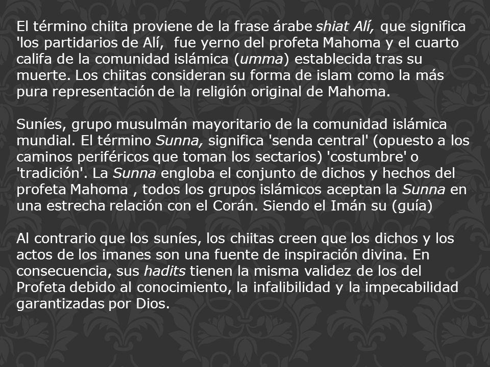 El término chiita proviene de la frase árabe shiat Alí, que significa los partidarios de Alí, fue yerno del profeta Mahoma y el cuarto califa de la comunidad islámica (umma) establecida tras su muerte. Los chiitas consideran su forma de islam como la más pura representación de la religión original de Mahoma.