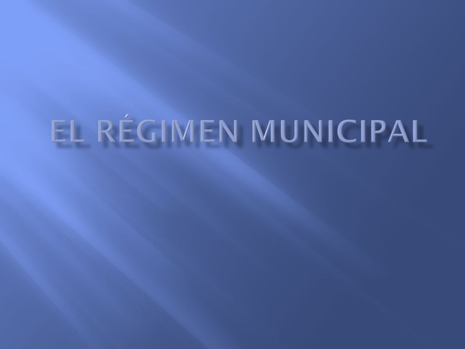 El régimen municipal