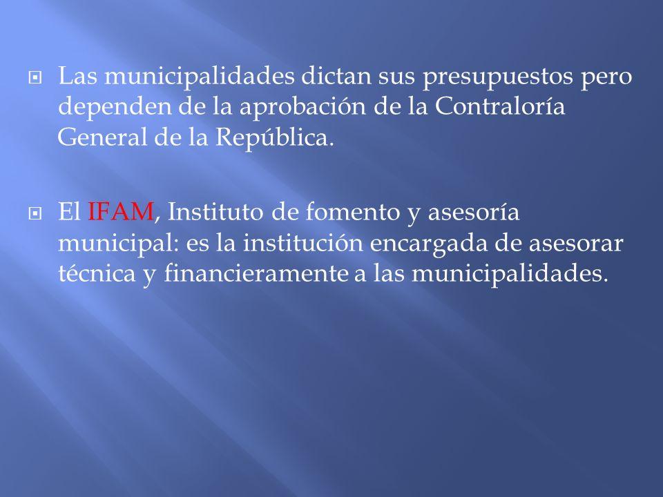 Las municipalidades dictan sus presupuestos pero dependen de la aprobación de la Contraloría General de la República.