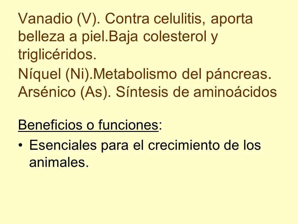 Vanadio (V). Contra celulitis, aporta belleza a piel