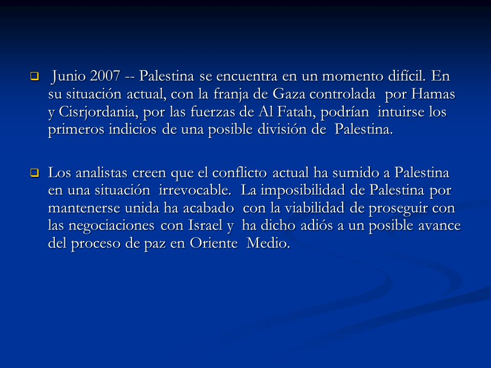 Junio 2007 -- Palestina se encuentra en un momento difícil
