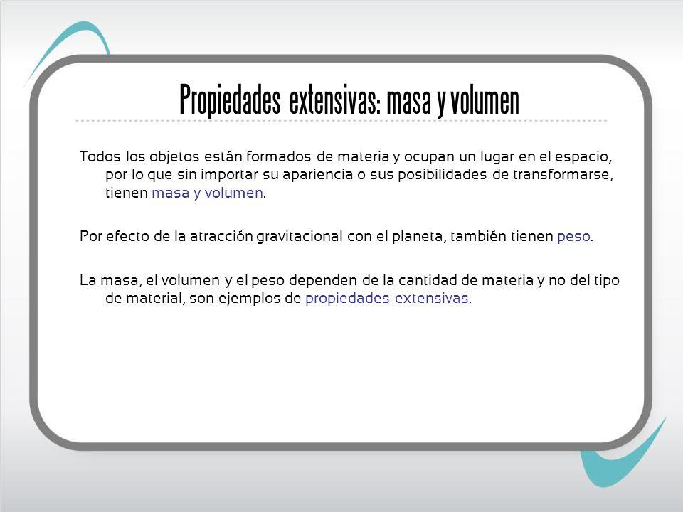 Propiedades extensivas: masa y volumen