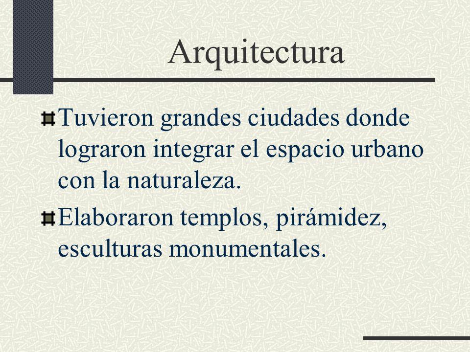 Arquitectura Tuvieron grandes ciudades donde lograron integrar el espacio urbano con la naturaleza.