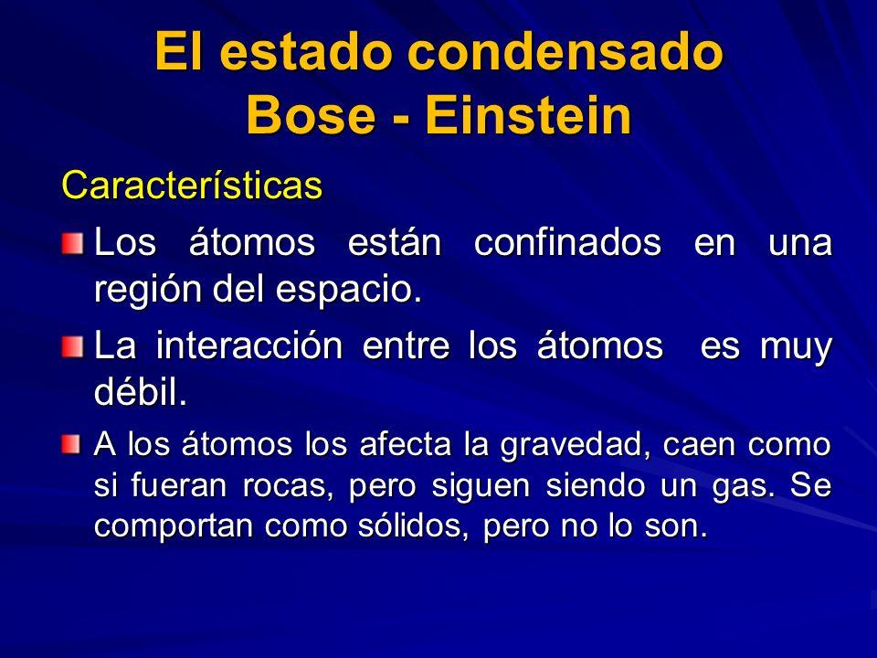El estado condensado Bose - Einstein
