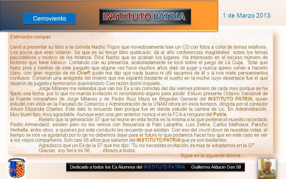 INSTITUTO PATRIA Cerroviento 1 de Marzo 2013 Estimados compas: