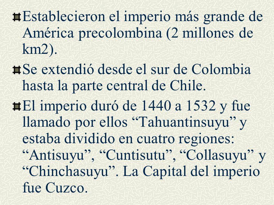 Establecieron el imperio más grande de América precolombina (2 millones de km2).