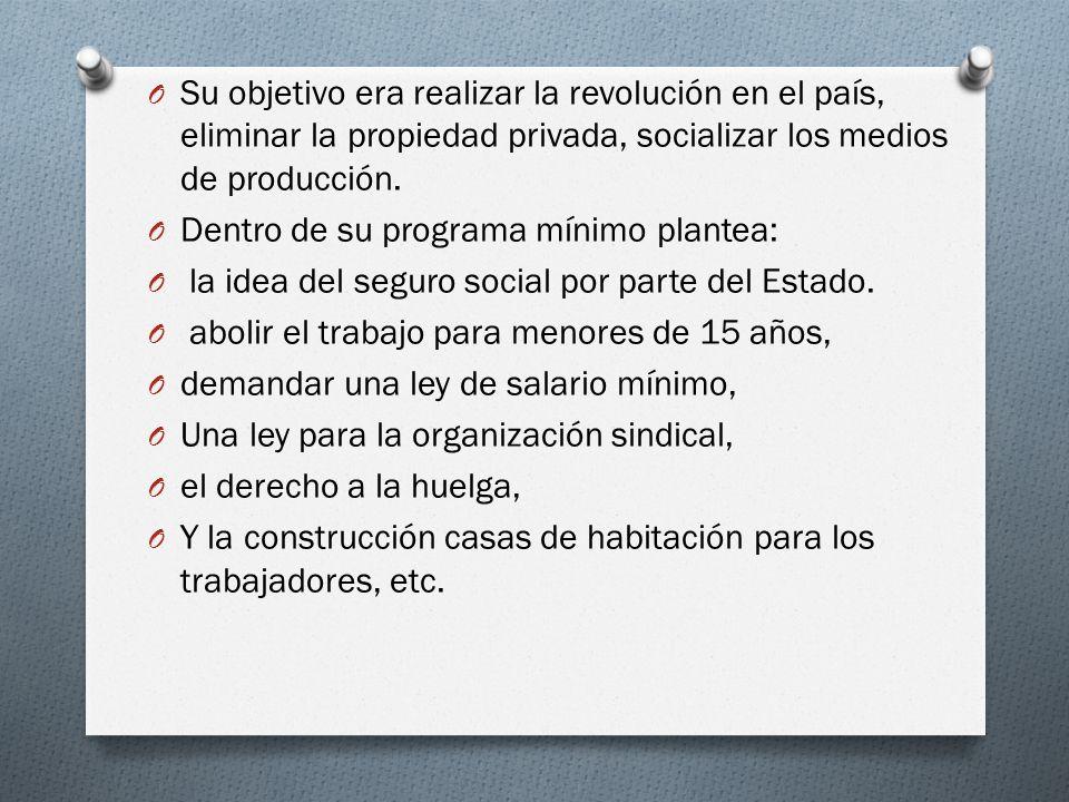 Su objetivo era realizar la revolución en el país, eliminar la propiedad privada, socializar los medios de producción.