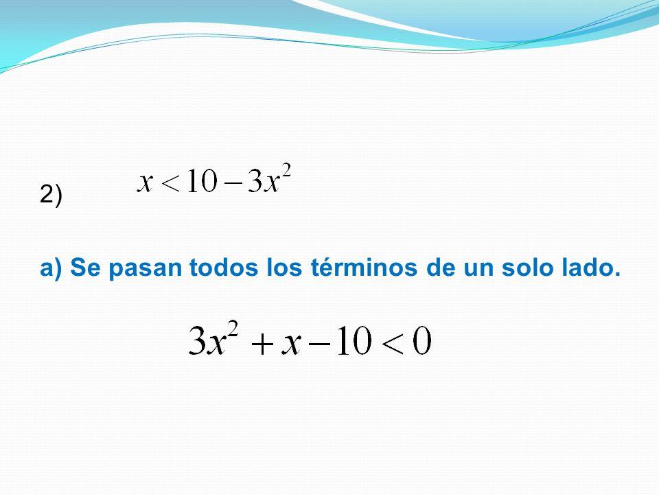 2) a) Se pasan todos los términos de un solo lado.