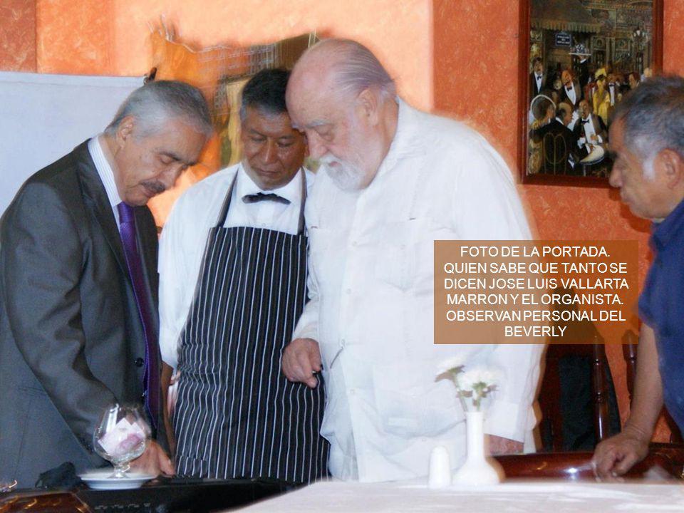 FOTO DE LA PORTADA. QUIEN SABE QUE TANTO SE DICEN JOSE LUIS VALLARTA MARRON Y EL ORGANISTA.