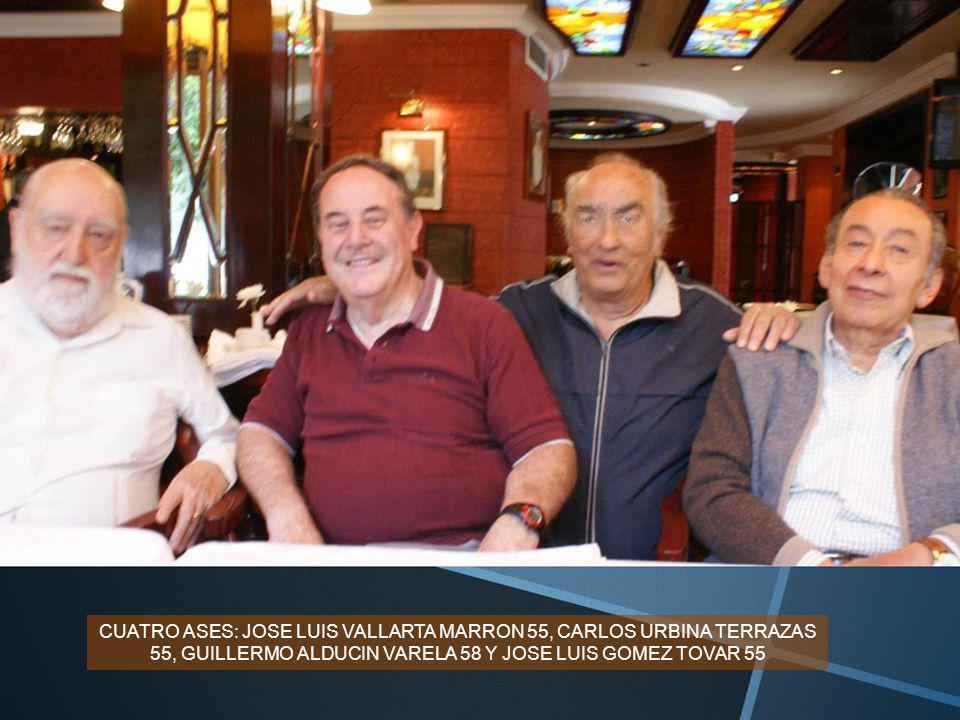 CUATRO ASES: JOSE LUIS VALLARTA MARRON 55, CARLOS URBINA TERRAZAS 55, GUILLERMO ALDUCIN VARELA 58 Y JOSE LUIS GOMEZ TOVAR 55