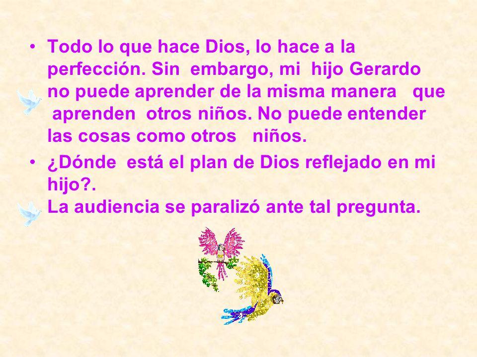 Todo lo que hace Dios, lo hace a la perfección