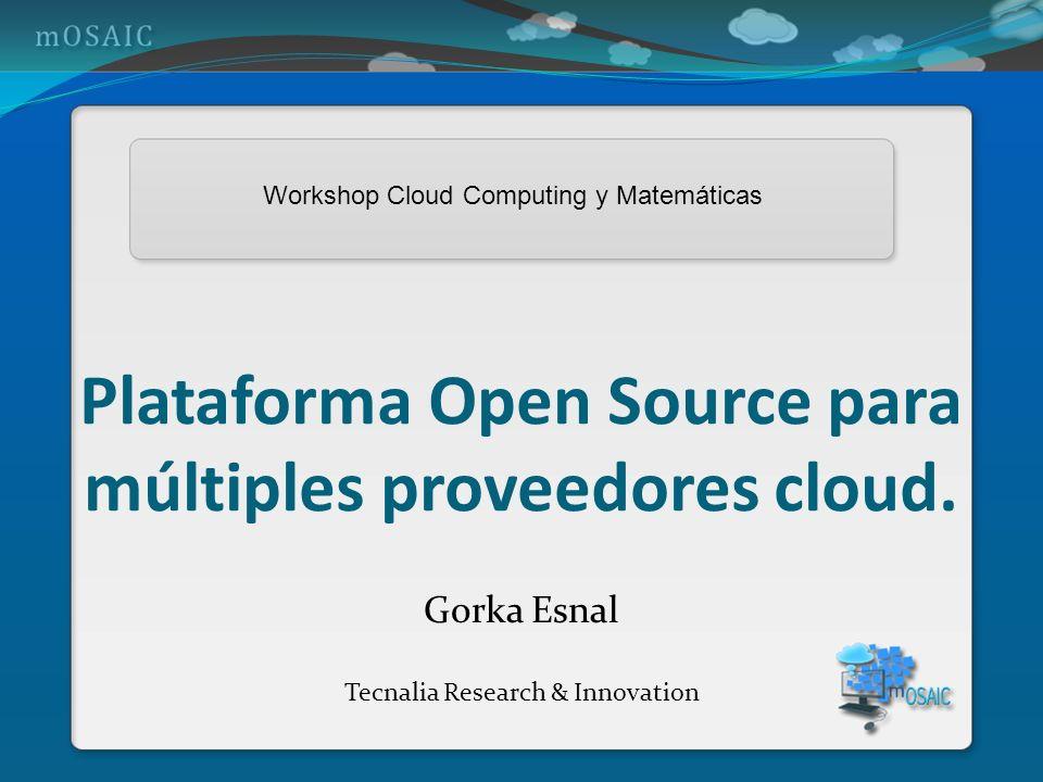 Plataforma Open Source para múltiples proveedores cloud.