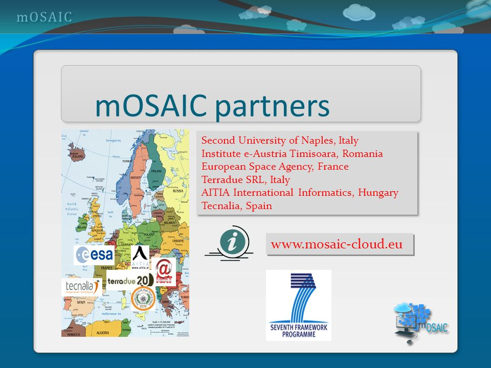 mOSAIC partners www.mosaic-cloud.eu Second University of Naples, Italy