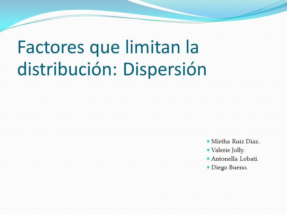 Factores que limitan la distribución: Dispersión