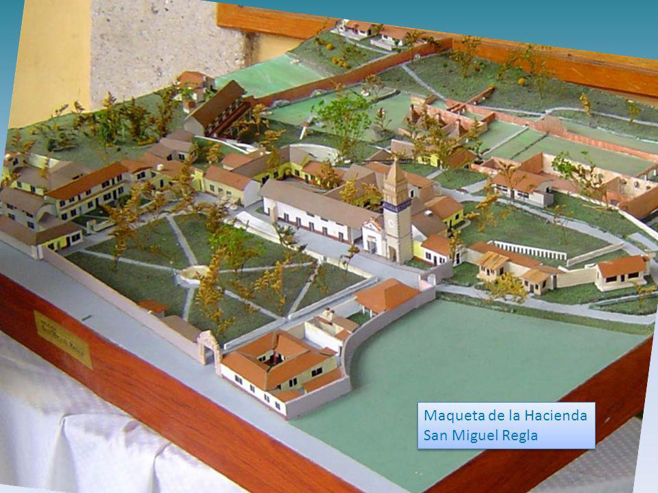 Maqueta de la Hacienda San Miguel Regla