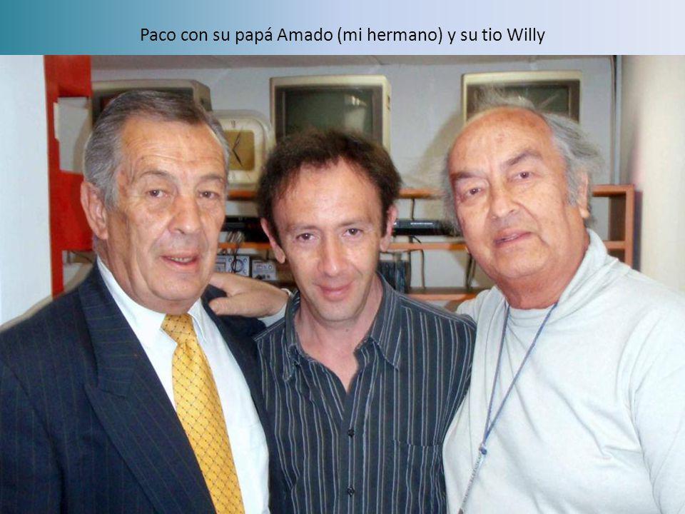 Paco con su papá Amado (mi hermano) y su tio Willy