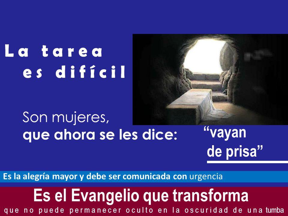 Es el Evangelio que transforma