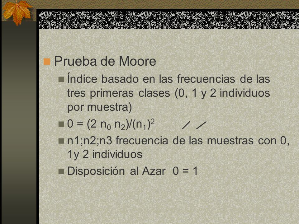 Prueba de Moore Índice basado en las frecuencias de las tres primeras clases (0, 1 y 2 individuos por muestra)