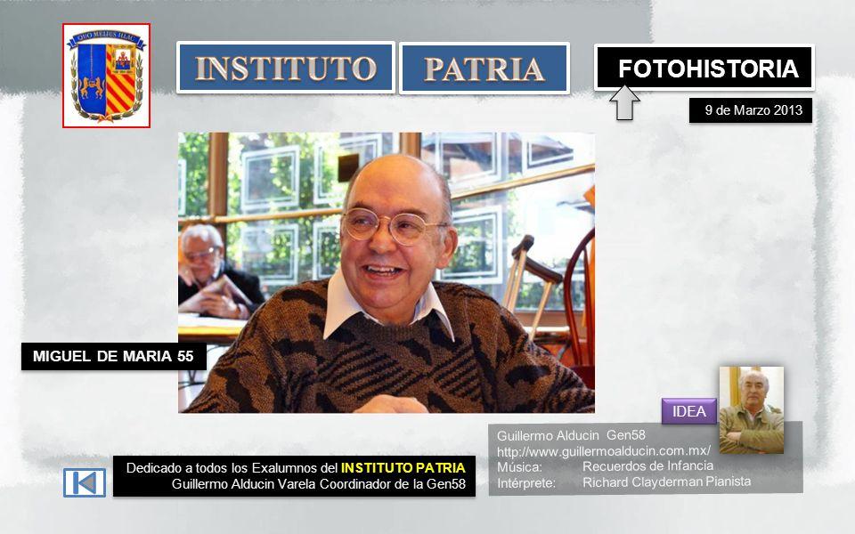 INSTITUTO PATRIA FOTOHISTORIA MIGUEL DE MARIA 55 IDEA 9 de Marzo 2013