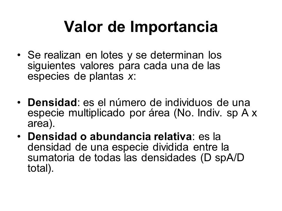 Valor de ImportanciaSe realizan en lotes y se determinan los siguientes valores para cada una de las especies de plantas x: