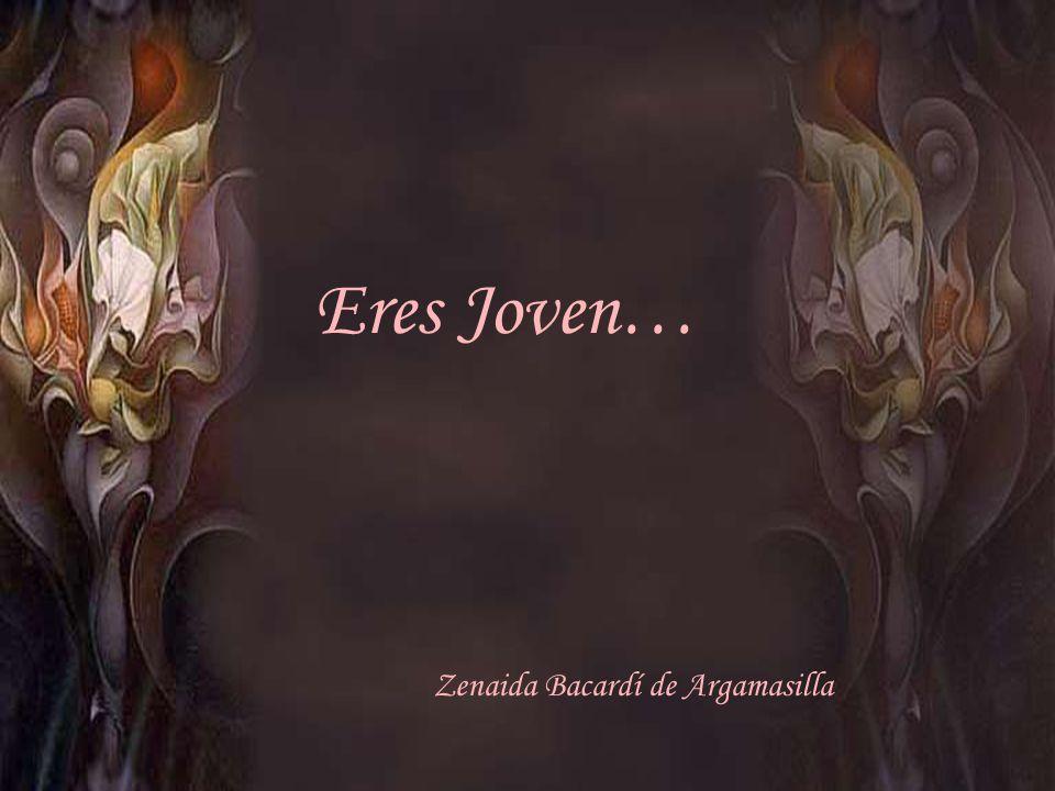 Eres Joven… Zenaida Bacardí de Argamasilla