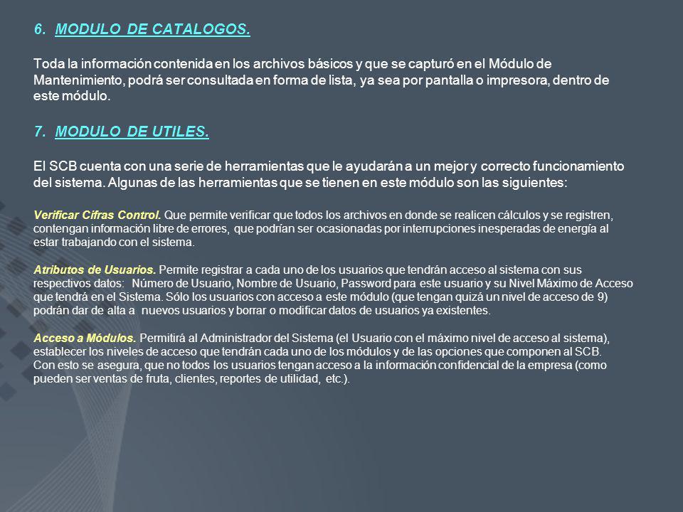 6. MODULO DE CATALOGOS. 7. MODULO DE UTILES.