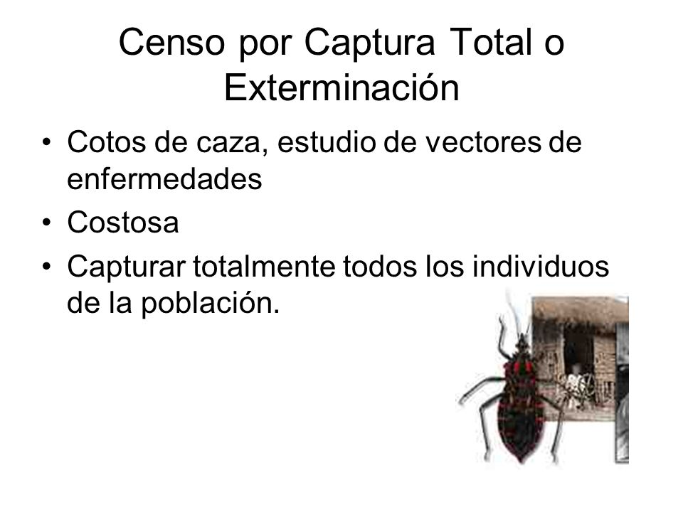 Censo por Captura Total o Exterminación