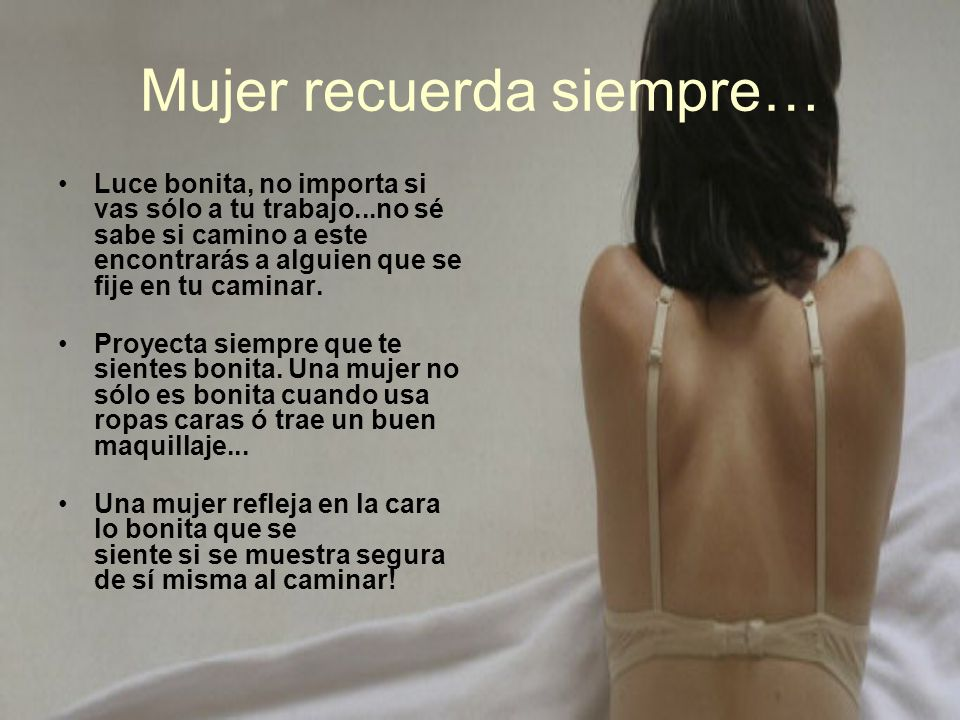 Mujer recuerda siempre…
