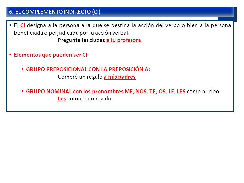 6. EL COMPLEMENTO INDIRECTO (CI)