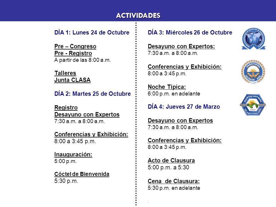 ACTIVIDADES DÍA 3: Miércoles 26 de Octubre DÍA 1: Lunes 24 de Octubre