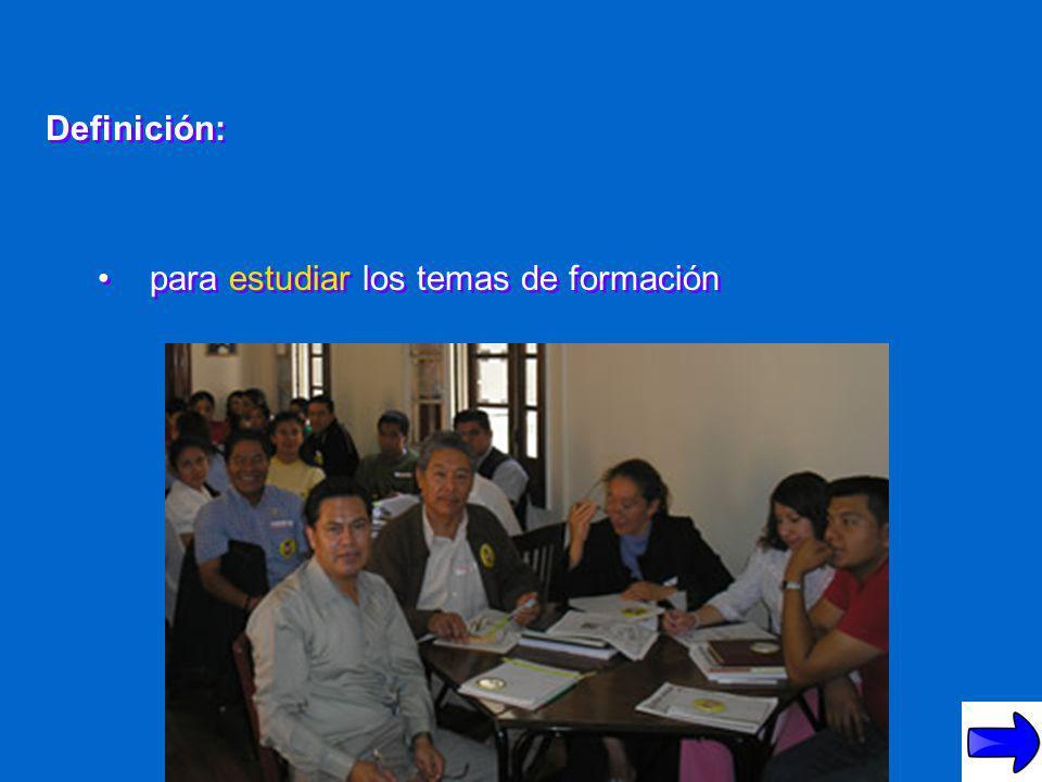Definición: para estudiar los temas de formación