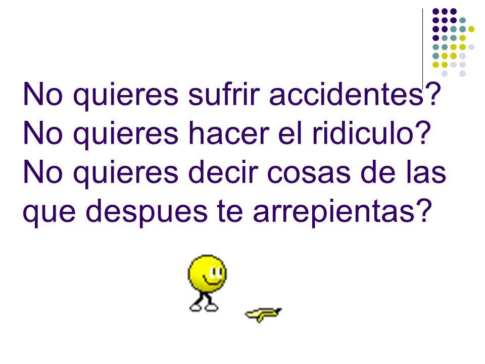 No quieres sufrir accidentes