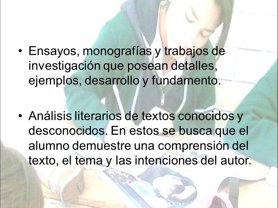 Ensayos, monografías y trabajos de investigación que posean detalles, ejemplos, desarrollo y fundamento.