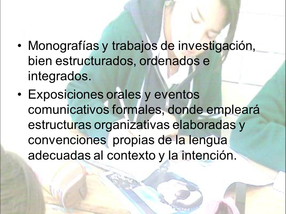 Monografías y trabajos de investigación, bien estructurados, ordenados e integrados.