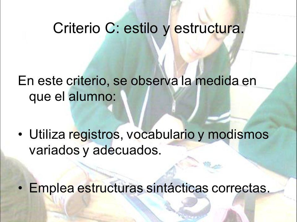 Criterio C: estilo y estructura.