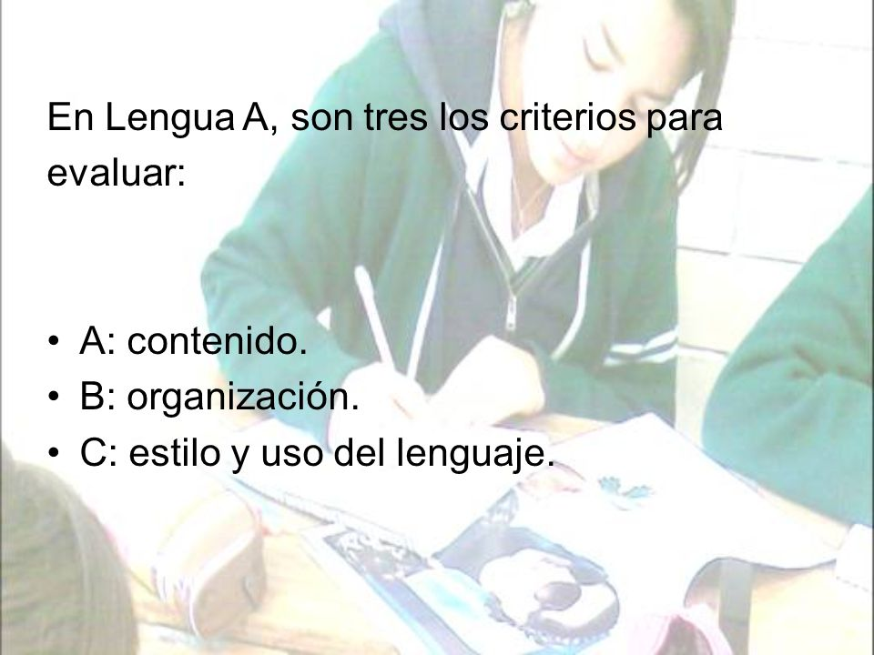 En Lengua A, son tres los criterios para