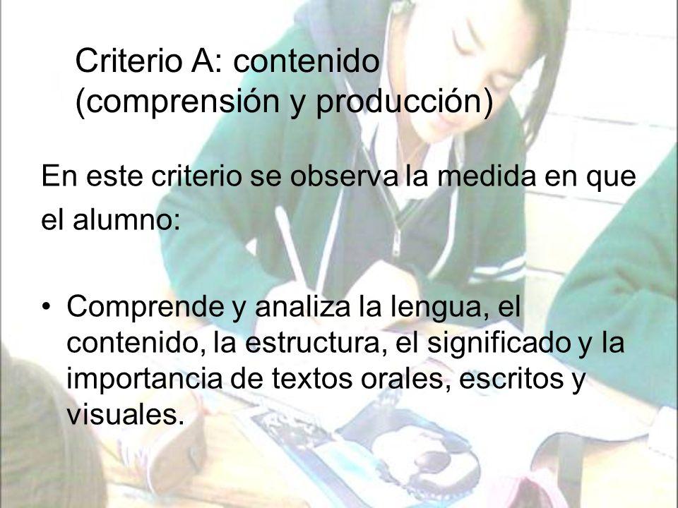 Criterio A: contenido (comprensión y producción)