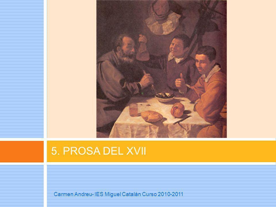 5. PROSA DEL XVII Carmen Andreu- IES Miguel Catalán Curso 2010-2011