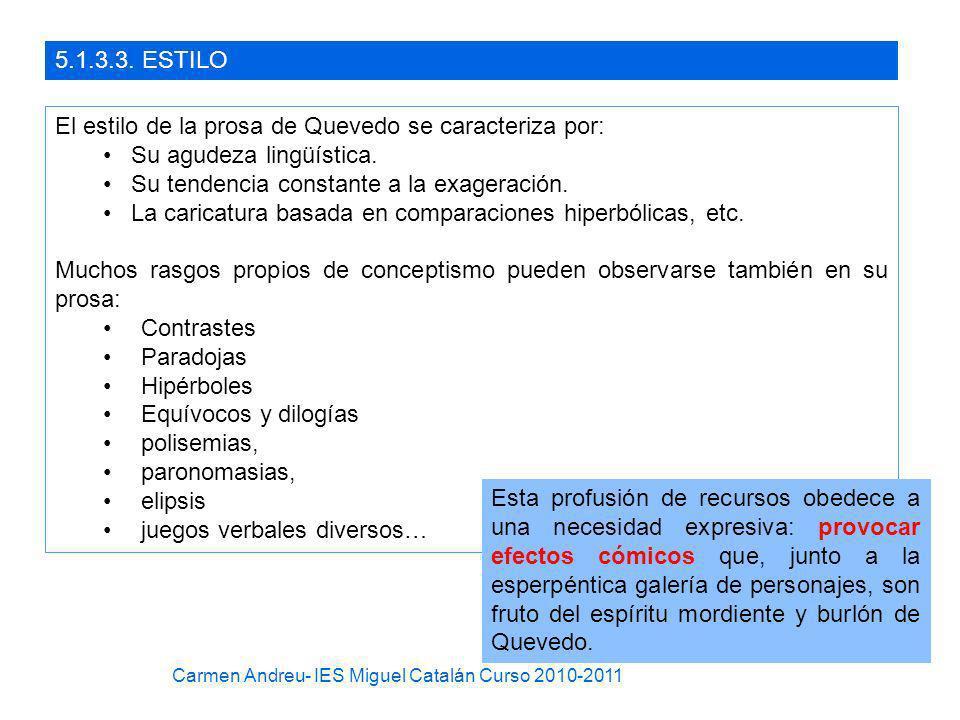 El estilo de la prosa de Quevedo se caracteriza por:
