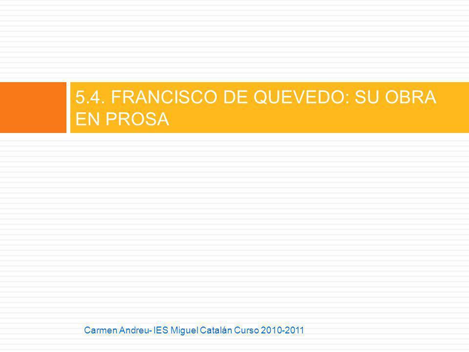 5.4. FRANCISCO DE QUEVEDO: SU OBRA EN PROSA